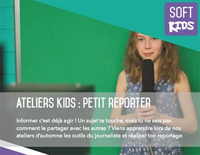 soft-kids ateliers petit reporter 2018